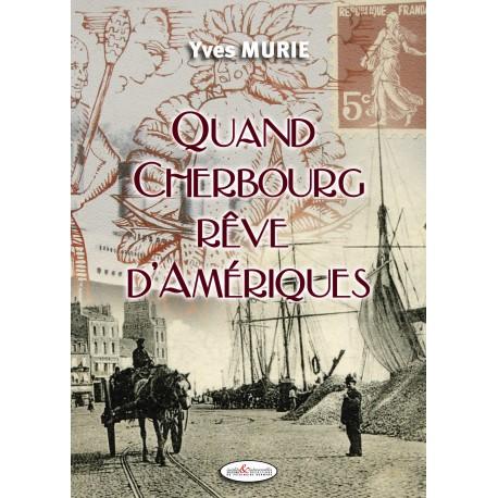 Quand Cherbourg rêve d'Amériques