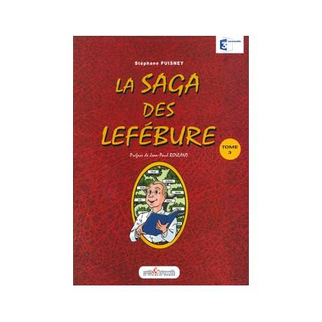 La Saga des Lefébure - Tome 3