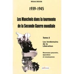 39-45 Les Manchois dans la tourmente de la Seconde Guerre mondiale - Tome6