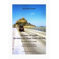 Histoire et guide du nouveau Mont-Saint-Michel