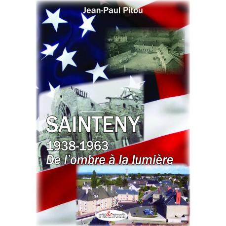 SAINTENY, 1938-1963 de l'Ombre à la lumière