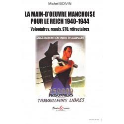 La main d'oeuvre manchoise pour le Reich 1940-1944 - Volontaires, requis, STO, réfractaires