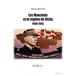 Les Manchois et le régime de Vichy 1940-1945
