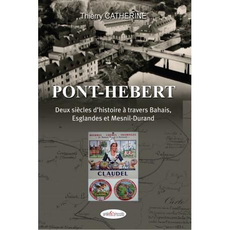 Pont-Hébert, 2 siècles d'histoires
