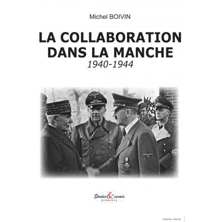 La Collaboration dans la Manche 1940-1944