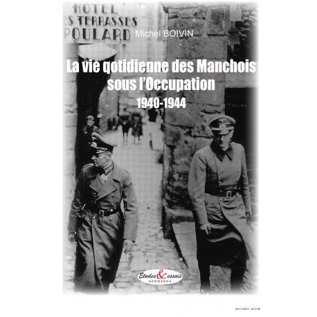 La vie quotidienne des Manchois sous l'occupation 1940-1944