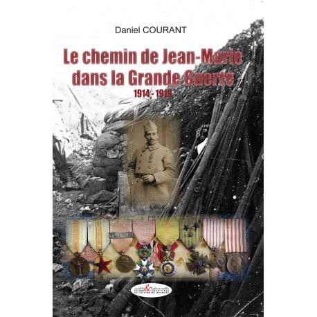 Le chemin de Jean-Marie dans la Grande Guerre 1914-1918