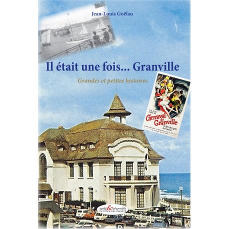 Il était une fois... Granville (Grandes et petites histoires)