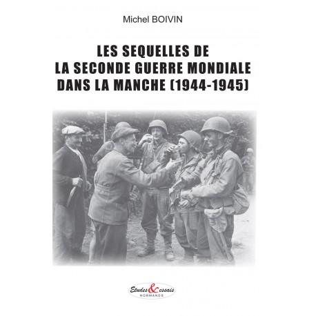 Les Séquelles de la Seconde Guerre Mondiale dans la Manche (1944-1945)