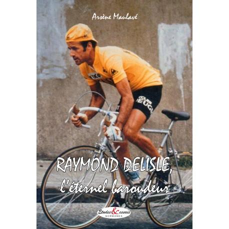 Raymond DELISLE, l'éternel baroudeur