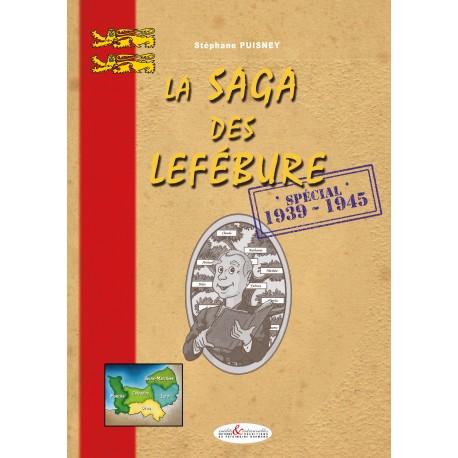 La Saga des Lefèbure - spécial 1939-1945