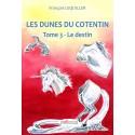 Les Dunes du Cotentin, tome 3 - Le destin