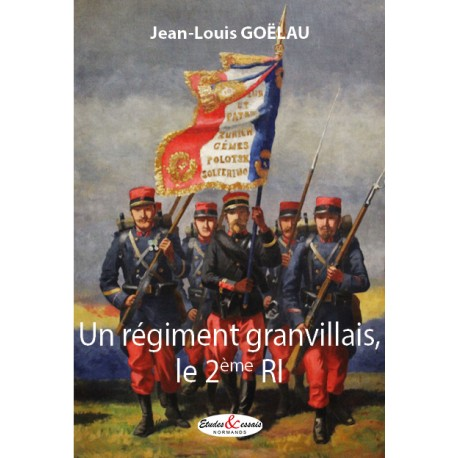Un régiment granvillais, le 2ème RI