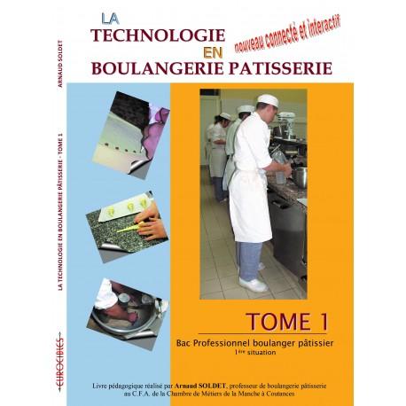 Technologie en Boulangerie Pâtisserie (Bac Pro) - Tome 1