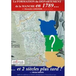 La formation du département de la Manche en 1789... et 2 siècles plus tard ?