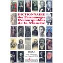 Dictionnaire des Personnages Remarquables de la Manche - Tome 1