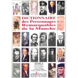 Dictionnaire des Personnages Remarquables de la Manche - Tome 4