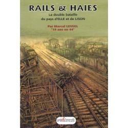 Rails & Haies - La double bataille du pays d'Elle et de Lison