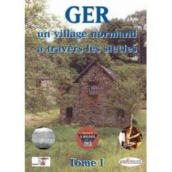 GER, un village normand à travers les siècles - Tome 1