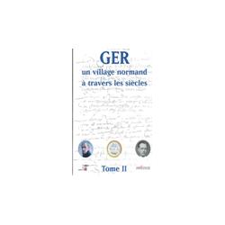 GER, un village normand à travers les siècles - Tome 2