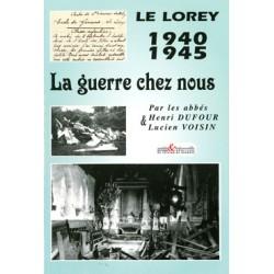 Le Lorey 1940-1945 - La guerre chez nous