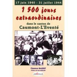 1 500 jours extraordinaires dans le canton de Caumont-l'Eventé (17 juin 1940 - 31 juillet 1944)