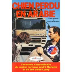 Chien perdu en Arabie - l'aventure extraordinaire du routier normand André Mariette et de son chien Louky