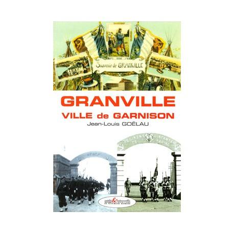 Granville - Ville de garnison