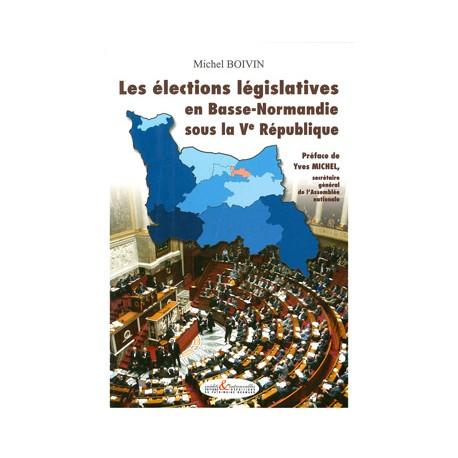 Les élections législatives en Basse-Normandie sous la Vème République