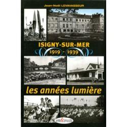 Isigny-sur-Mer 1919-1939 les années lumières