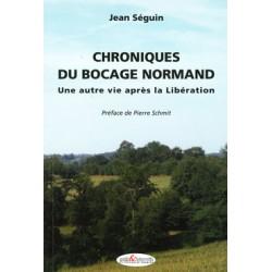 Chroniques du bocage normande - Une autre vie après la Libération