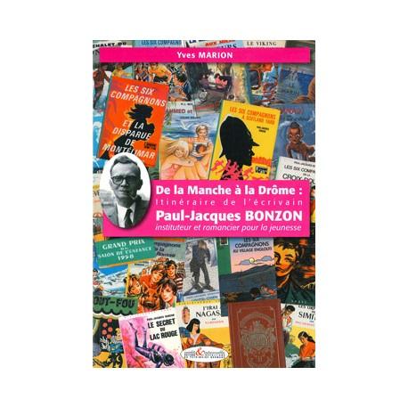 De la Manche à la Drôme : itinéraire de l'écrivain Paul-Jacques Bonzon