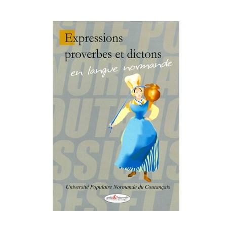 Expressions proverbes et dictons en langue normande