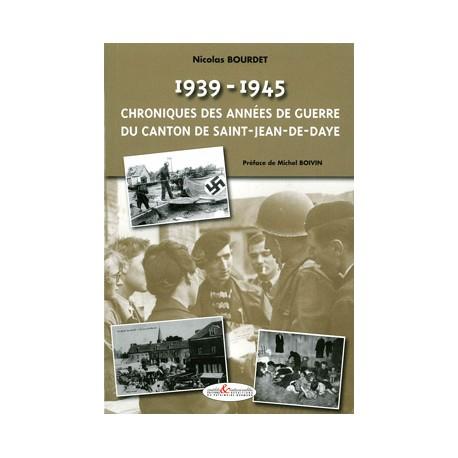 1939-1945 Chronique des années de guerre du canton de Saint-Jean-de-Daye
